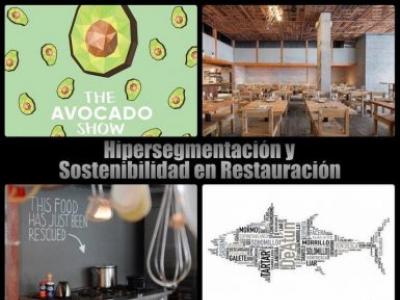 Hipersegmentación y Sostenibilidad, dos tendencias 2018 en Restauración